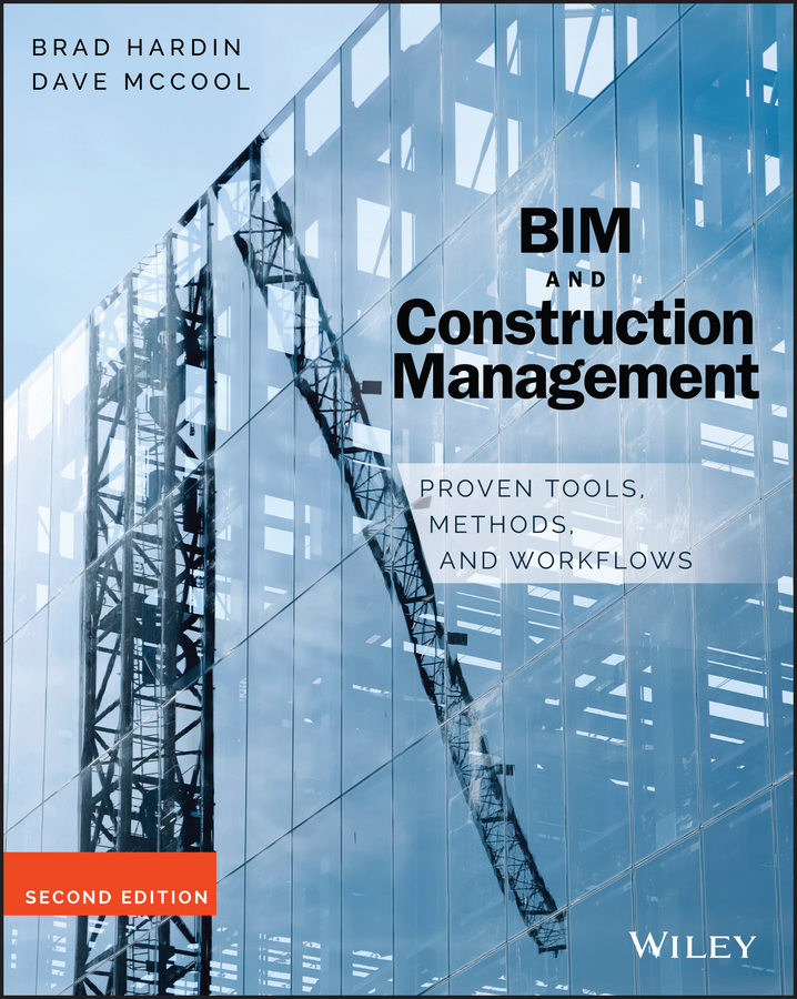 Brad Hardin BIM and Construction Management. Proven Tools, Methods, and Workflows brad hardin bim and construction management proven tools methods and workflows