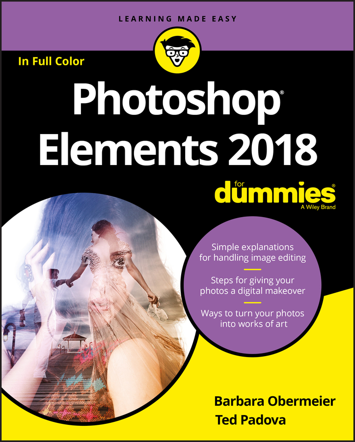 Barbara Obermeier Photoshop Elements 2018 For Dummies how to cheat in photoshop elements 9 discover the magic of adobe s best kept secret