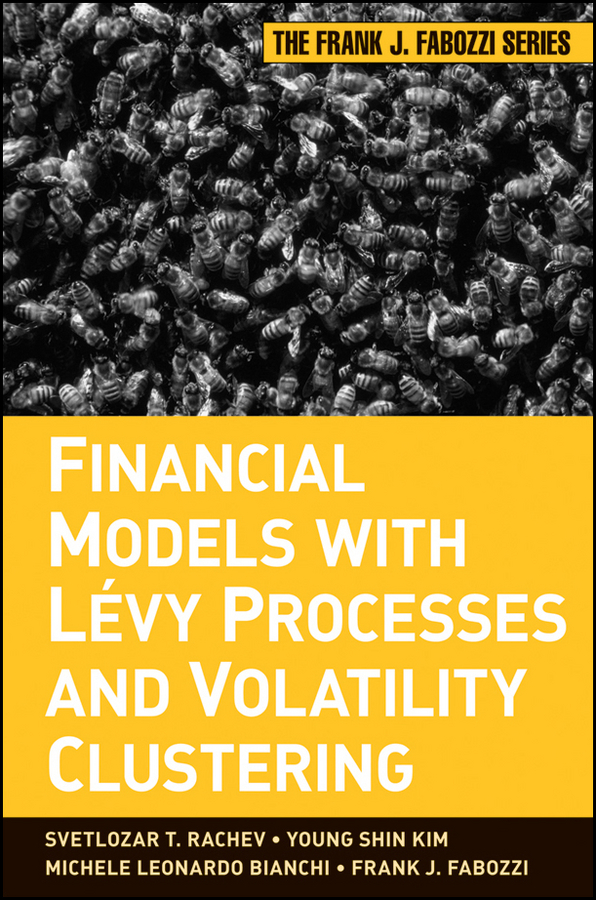 Frank Fabozzi J. Financial Models with Levy Processes and Volatility Clustering financial modeling 2e cd