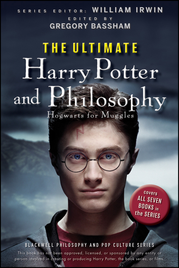 William Irwin The Ultimate Harry Potter and Philosophy. Hogwarts for Muggles william irwin green lantern and philosophy no evil shall escape this book