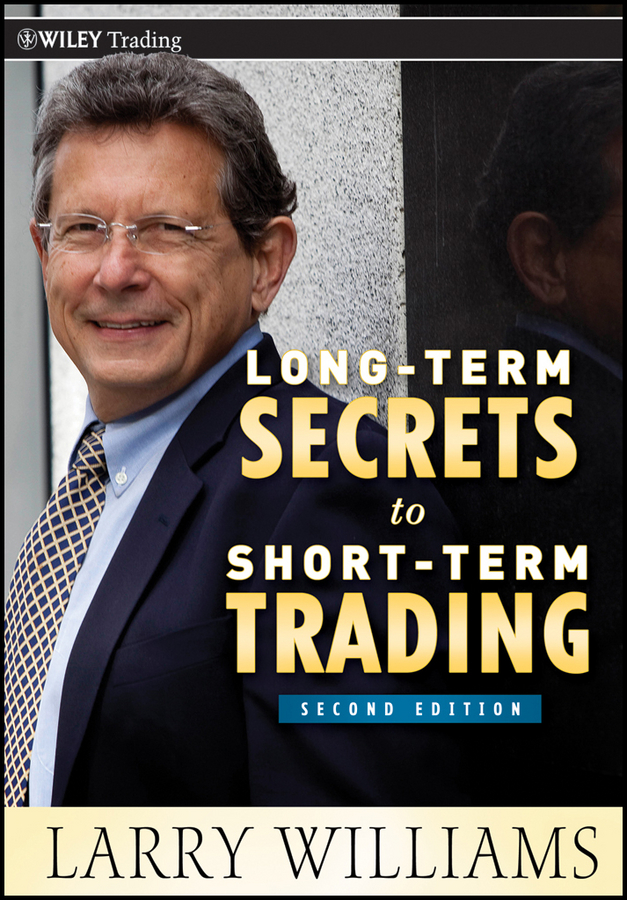 Larry Williams Long-Term Secrets to Short-Term Trading