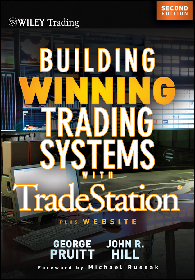 George Pruitt Building Winning Trading Systems with Tradestation robert dalton b mind over markets power trading with market generated information updated edition