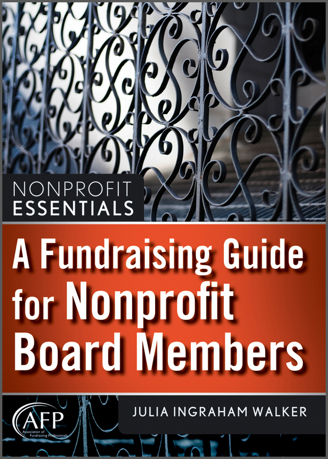 Julia Walker I. A Fundraising Guide for Nonprofit Board Members boardsource the nonprofit board answer book a practical guide for board members and chief executives