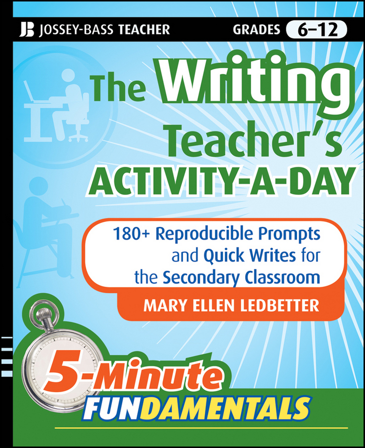 Mary Ledbetter Ellen The Writing Teacher's Activity-a-Day. 180 Reproducible Prompts and Quick-Writes for the Secondary Classroom pam walker the science teacher s activity a day grades 5 10 over 180 reproducible pages of quick fun projects that illustrate basic concepts