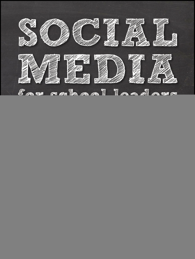 Brian Dixon Social Media for School Leaders. A Comprehensive Guide to Getting the Most Out of Facebook, Twitter, and Other Essential Web Tools brian solis share this too more social media solutions for pr professionals