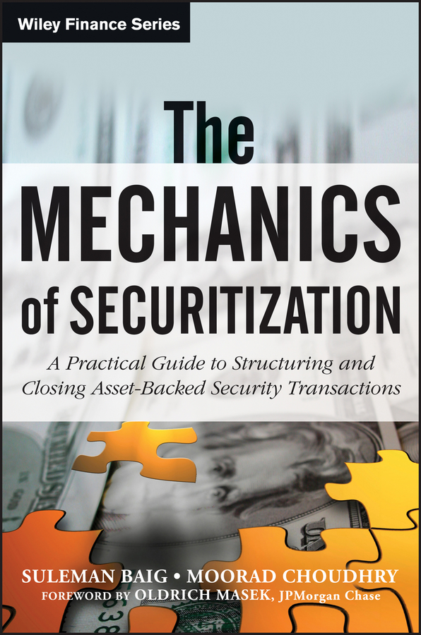Moorad Choudhry The Mechanics of Securitization. A Practical Guide to Structuring and Closing Asset-Backed Security Transactions jonathan golin the bank credit analysis handbook a guide for analysts bankers and investors isbn 9780470829431