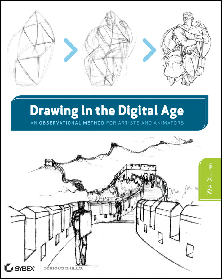 Wei Ph.D. Xu Drawing in the Digital Age. An Observational Method for Artists and Animators chinese basic drawing book how to learn to draw a chinese painting skills for landscape flowers fruits page 1