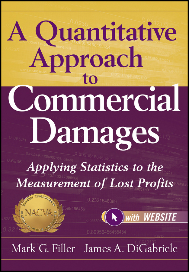 Mark Filler G. A Quantitative Approach to Commercial Damages. Applying Statistics to the Measurement of Lost Profits stephen henn k business ethics a case study approach