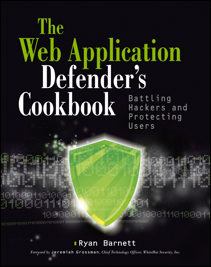 Jeremiah Grossman Web Application Defender's Cookbook. Battling Hackers and Protecting Users the working class foodies cookbook