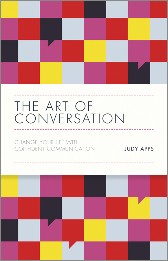 Judy Apps The Art of Conversation. Change Your Life with Confident Communication lawrence spencer d reliable javascript how to code safely in the world s most dangerous language