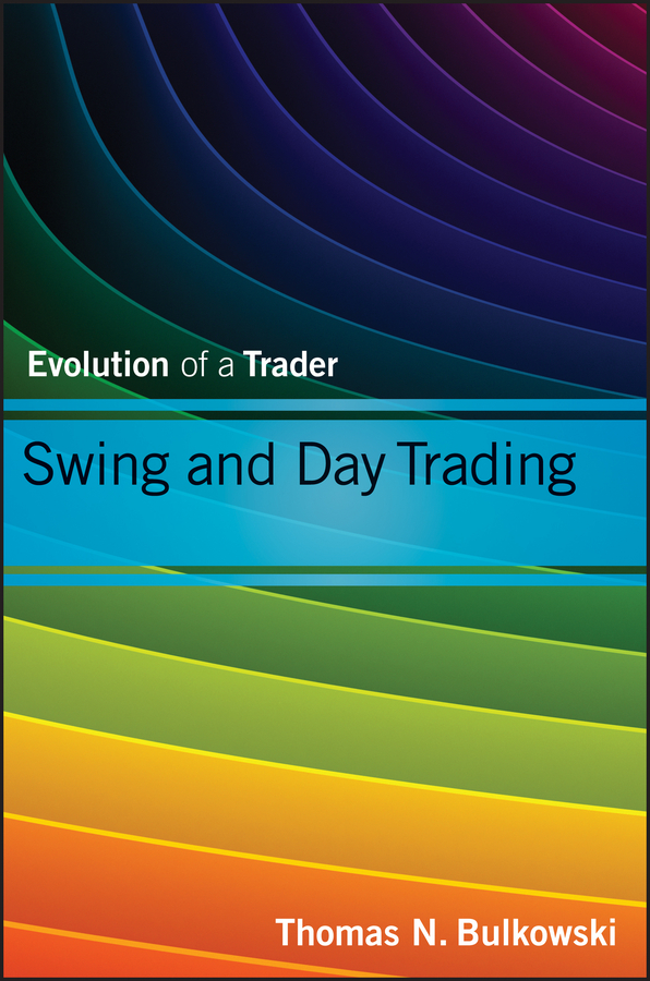 Thomas Bulkowski N. Swing and Day Trading. Evolution of a Trader цена