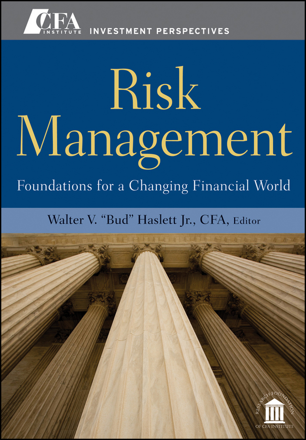Отсутствует Risk Management. Foundations For a Changing Financial World risk management in public expenditure management and aid in malaysia