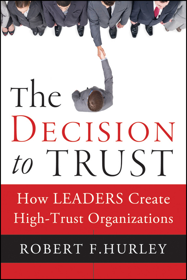 Robert Hurley F. The Decision to Trust. How Leaders Create High-Trust Organizations trust toilette пиджак