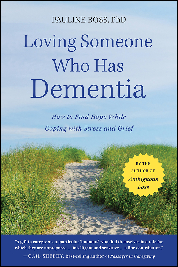 Pauline Boss Loving Someone Who Has Dementia. How to Find Hope while Coping with Stress and Grief dementia in germany