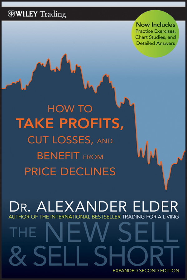 Alexander Elder The New Sell and Sell Short. How To Take Profits, Cut Losses, and Benefit From Price Declines new in stock skb30 02a1