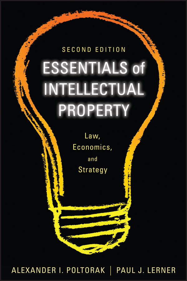 Paul Lerner J. Essentials of Intellectual Property. Law, Economics, and Strategy цена