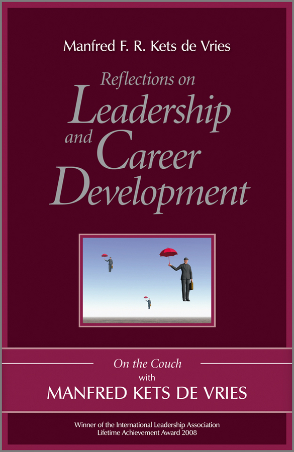 Manfred Reflections on Leadership and Career Development. On the Couch with Manfred Kets de Vries manfred reflections on leadership and career development on the couch with manfred kets de vries isbn 9781119965916