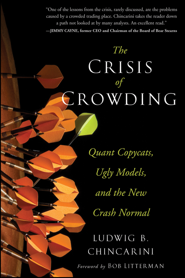 Ludwig Chincarini B. The Crisis of Crowding. Quant Copycats, Ugly Models, and the New Crash Normal все цены