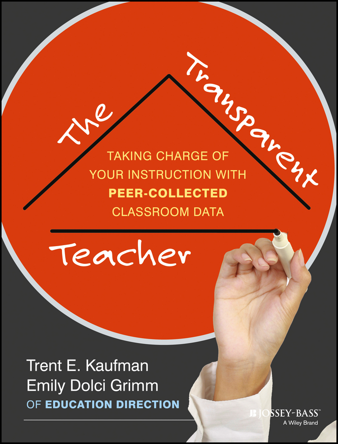 цены Trent Kaufman The Transparent Teacher. Taking Charge of Your Instruction with Peer-Collected Classroom Data