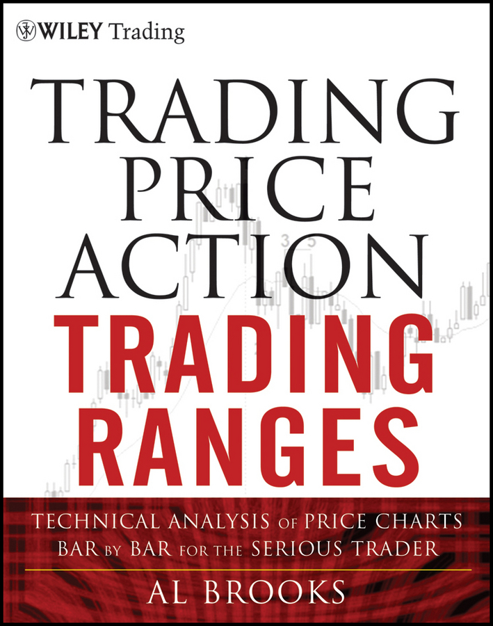 Al Brooks Trading Price Action Trading Ranges. Technical Analysis of Price Charts Bar by Bar for the Serious Trader цена