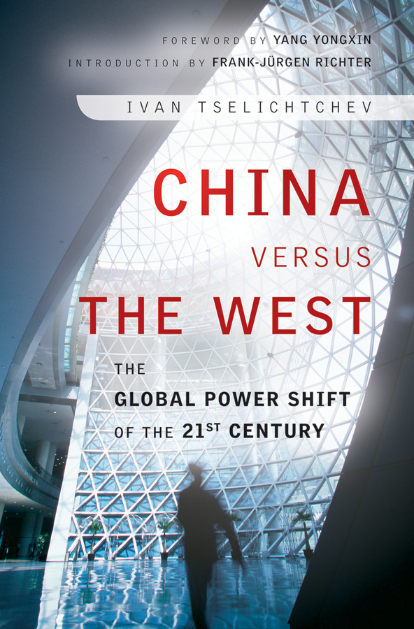 Ivan Tselichtchev China Versus the West. The Global Power Shift of the 21st Century islam and the west are partners