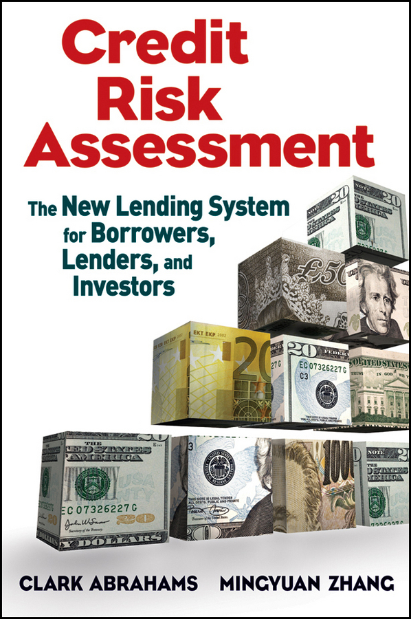 Mingyuan Zhang Credit Risk Assessment. The New Lending System for Borrowers, Lenders, and Investors james barth the rise and fall of the us mortgage and credit markets a comprehensive analysis of the market meltdown