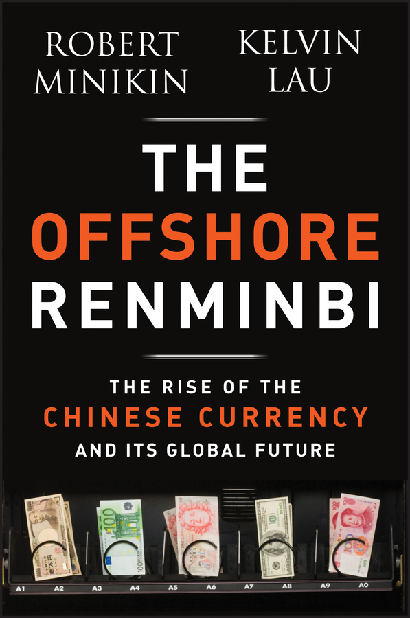 Robert Minikin The Offshore Renminbi. The Rise of the Chinese Currency and Its Global Future piping industry in offshore platforms