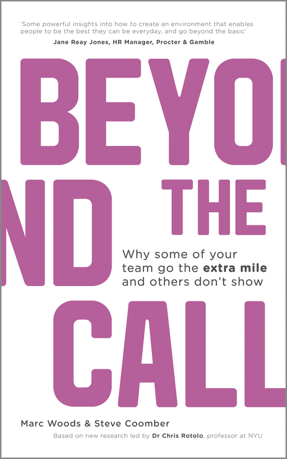 Marc Woods Beyond The Call. Why Some of Your Team Go the Extra Mile and Others Don't Show above and beyond hamburg