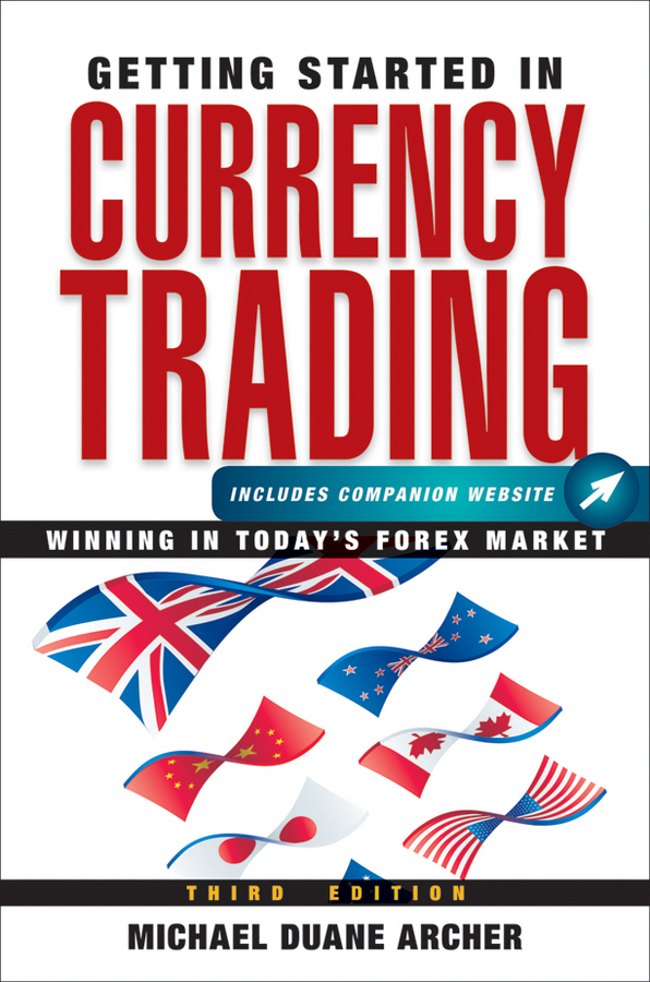 Michael Archer D. Getting Started in Currency Trading. Winning in Today's Forex Market alpesh patel the online trading cookbook
