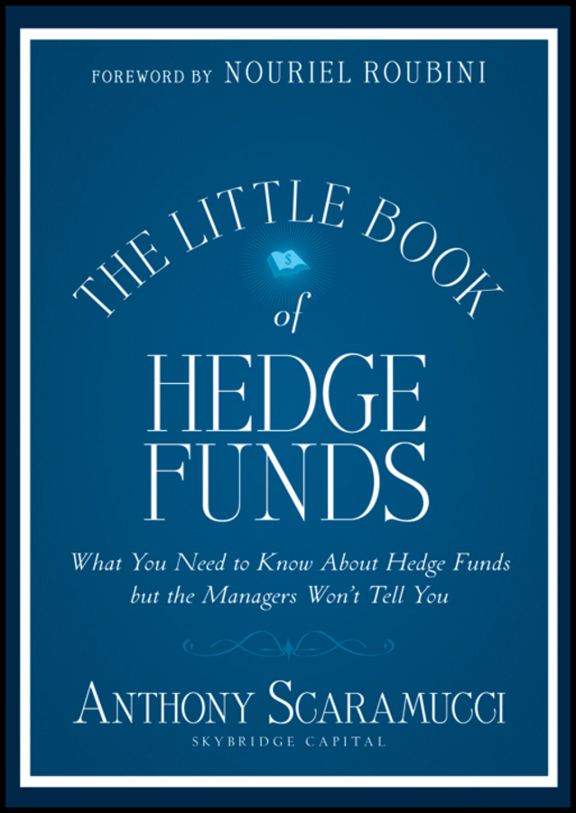 Anthony Scaramucci The Little Book of Hedge Funds john vincent konnayil profiting from hedge funds winning strategies for the little guy