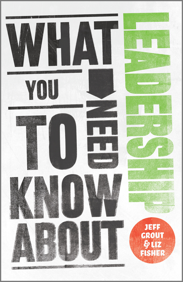 Jeff Grout What You Need to Know about Leadership