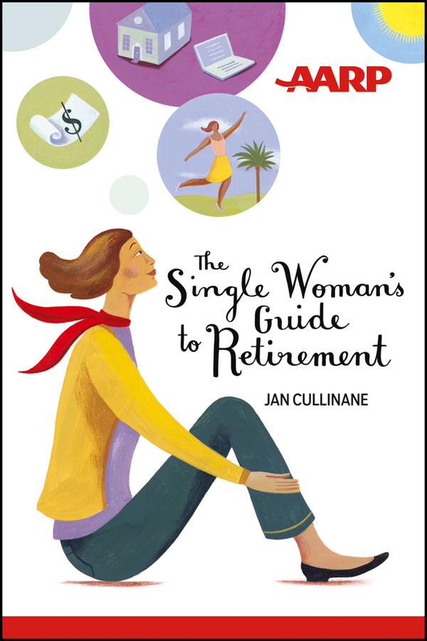 Jan Cullinane The Single Woman's Guide to Retirement