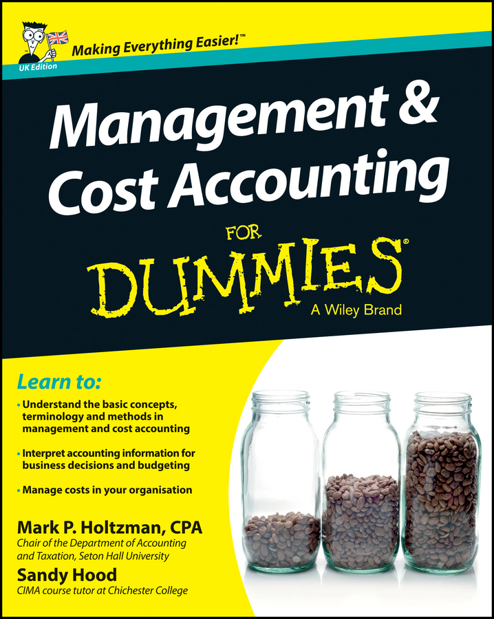 Sandy Hood Management and Cost Accounting For Dummies - UK kevin callahan r project management accounting budgeting tracking and reporting costs and profitability