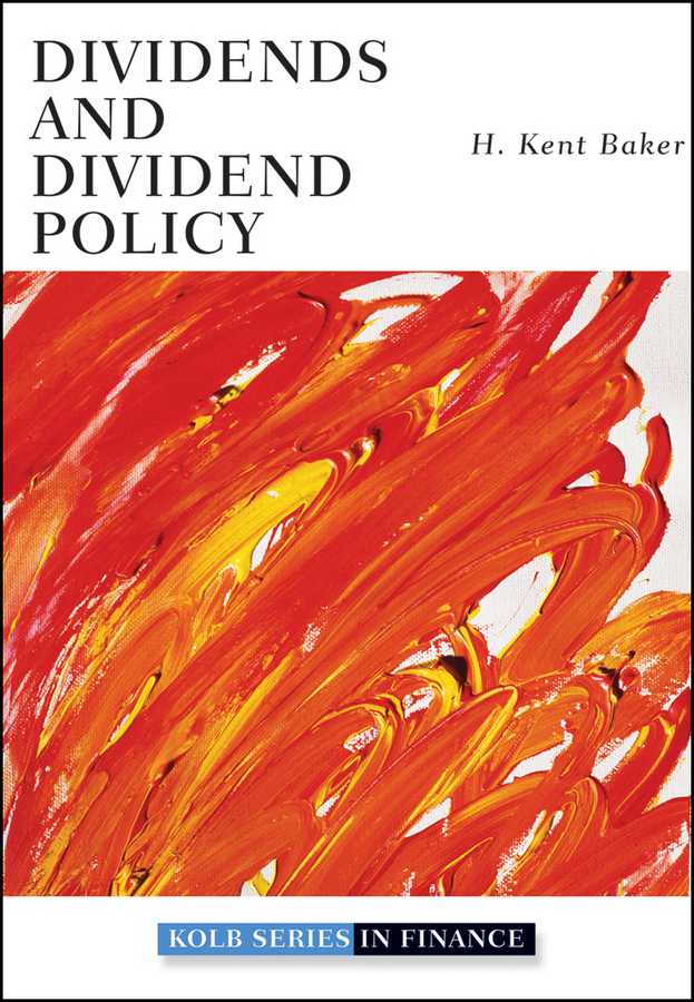 H. Baker Kent Dividends and Dividend Policy terry savage the little book of big dividends a safe formula for guaranteed returns