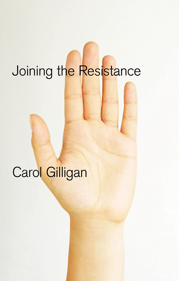 Carol Gilligan Joining the Resistance we belong together a book about adoption and families
