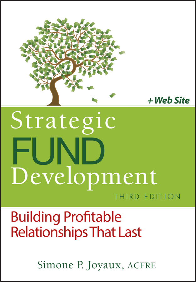 Simone Joyaux P. Strategic Fund Development. Building Profitable Relationships That Last cruz laura to improve the academy resources for faculty instructional and organizational development isbn 9781118286104
