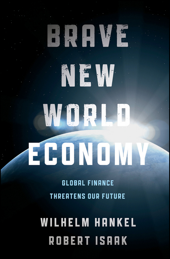 купить Wilhelm Hankel Brave New World Economy. Global Finance Threatens Our Future