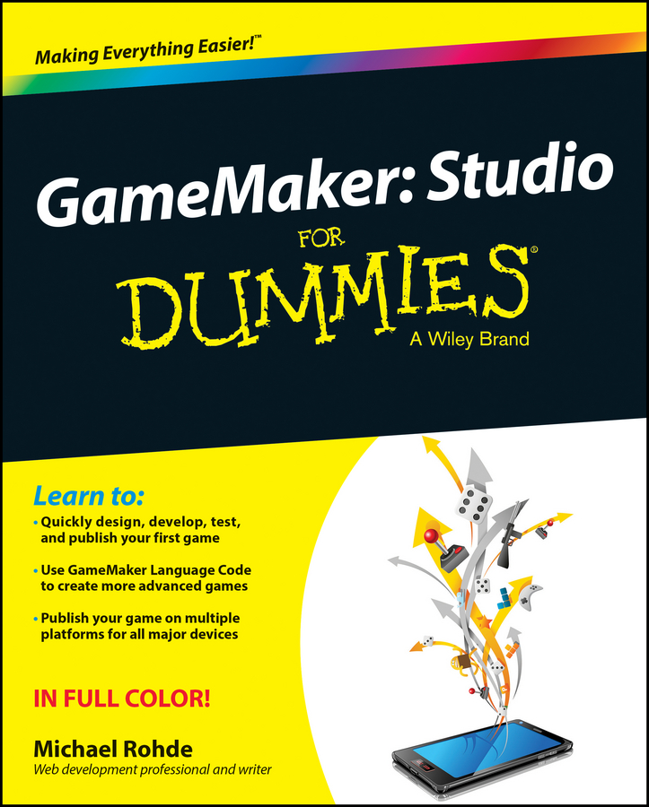 Michael Rohde GameMaker. Studio For Dummies married to the game