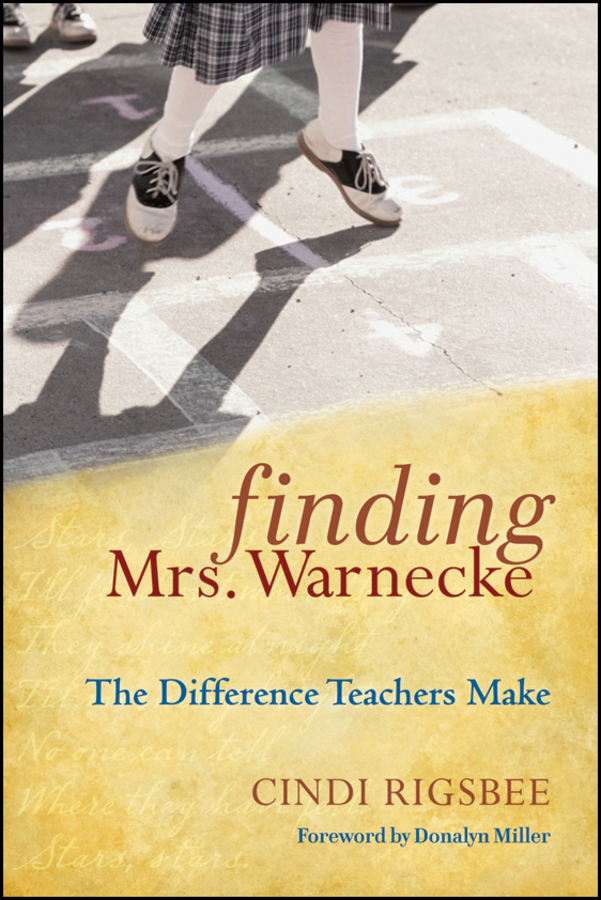 Cindi Rigsbee Finding Mrs. Warnecke. The Difference Teachers Make the ghost and mrs mcclure