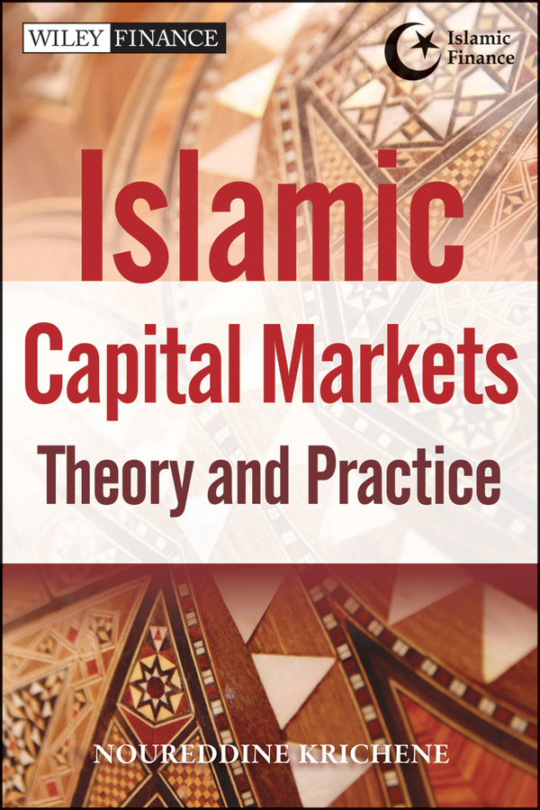 Noureddine Krichene Islamic Capital Markets. Theory and Practice capital inicial recife