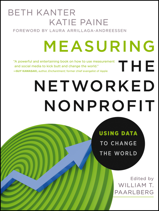 Beth Kanter Measuring the Networked Nonprofit. Using Data to Change the World beth kanter the networked nonprofit connecting with social media to drive change