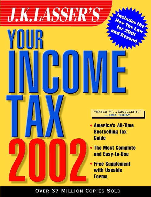J.K. Institute Lasser J.K. Lasser's Your Income Tax 2002 the night before new year s