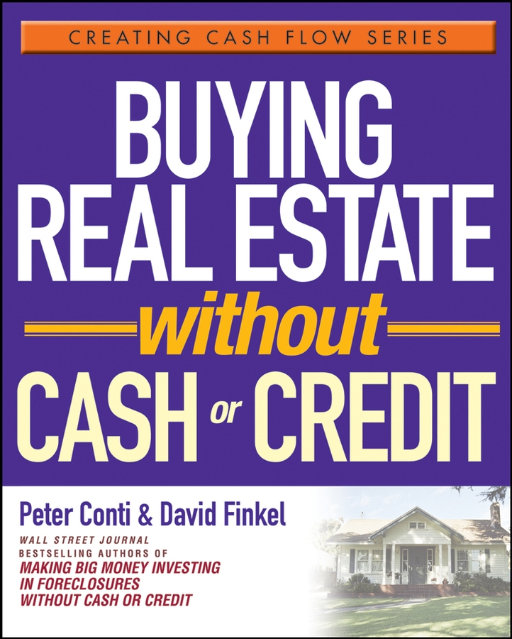 David Finkel Buying Real Estate Without Cash or Credit diane kennedy the insider s guide to tax free real estate investments retire rich using your ira isbn 9780470087114