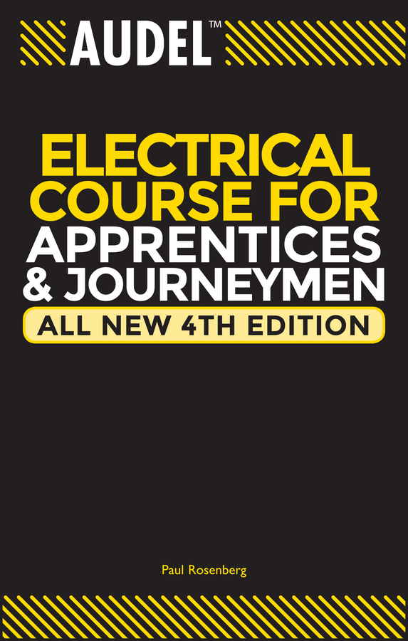 Paul Rosenberg Audel Electrical Course for Apprentices and Journeymen