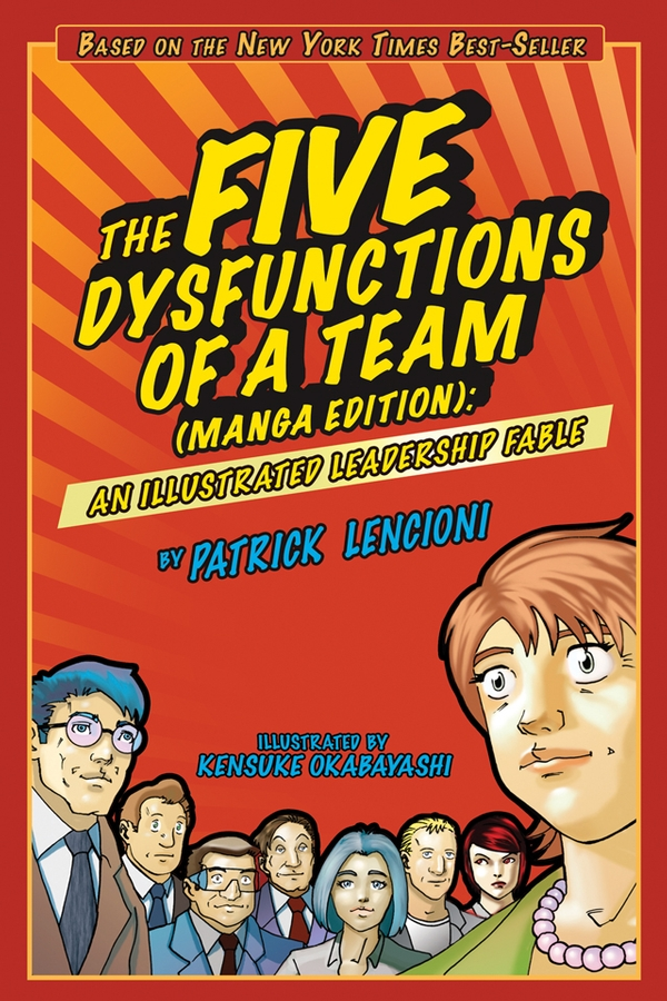Kensuke Okabayashi The Five Dysfunctions of a Team. An Illustrated Leadership Fable okabayashi kensuke figure drawing for dummies