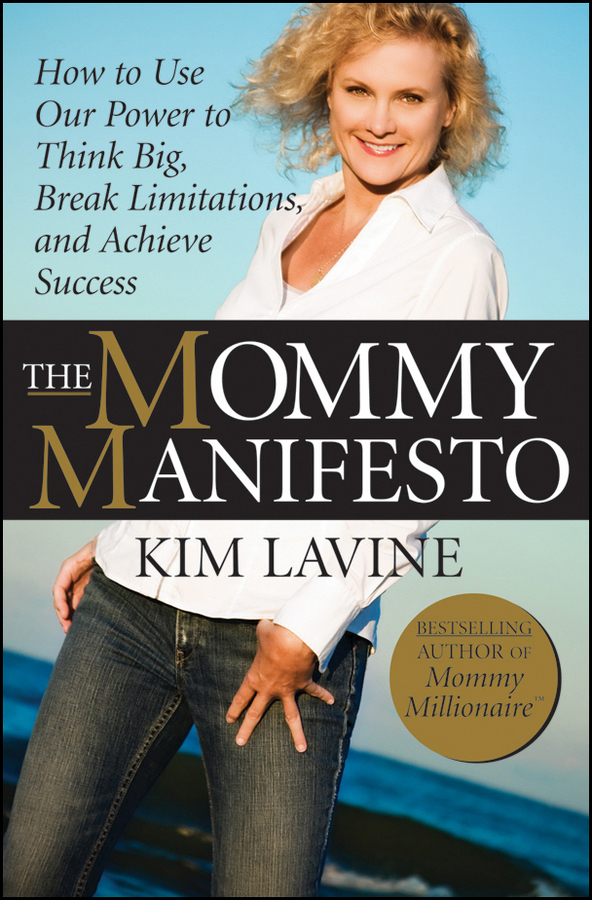 Kim Lavine The Mommy Manifesto. How to Use Our Power to Think Big, Break Limitations and Achieve Success american society of transplantation primer on transplantation isbn 9781444391756