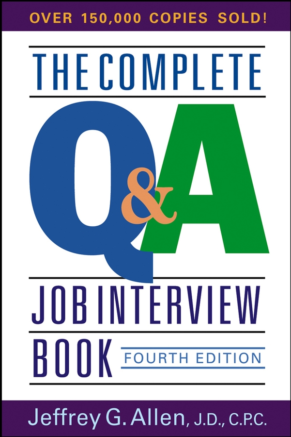Jeffrey Allen G. The Complete Q&A Job Interview Book why you 101 interview questions you ll never fear again