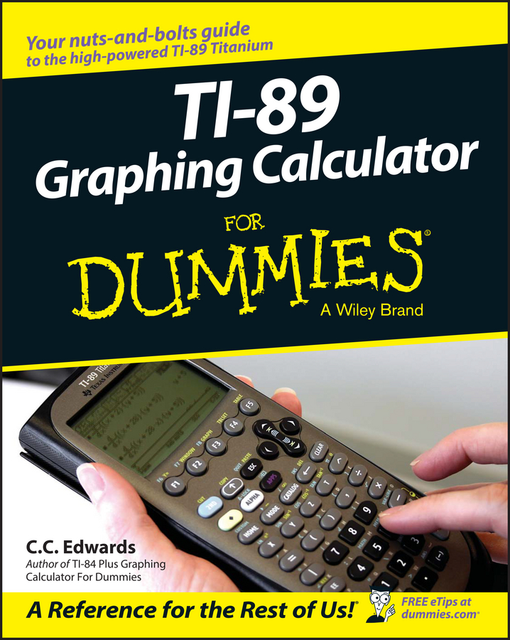 C. C. Edwards TI-89 Graphing Calculator For Dummies 10pcs lot ti tpa6020a2 6020a2 qfn audio stereo full differential class ab amplifier