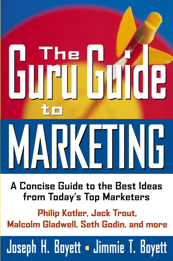 Фото - Joseph Boyett H. The Guru Guide to Marketing. A Concise Guide to the Best Ideas from Today's Top Marketers lucy h yates the profession of cookery from a french point of view with some economical practices peculiar to the nation