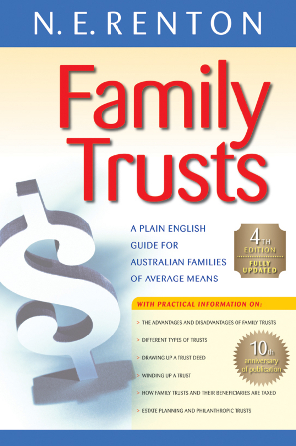 N. Renton E. Family Trusts. A Plain English Guide for Australian Families of Average Means peter beck canadian income funds your complete guide to income trusts royalty trusts and real estate investment trusts